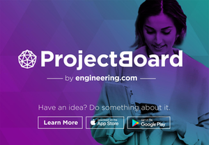 ProjectBoard by engineering.com | Have an idea? Do something about it. Learn more.
